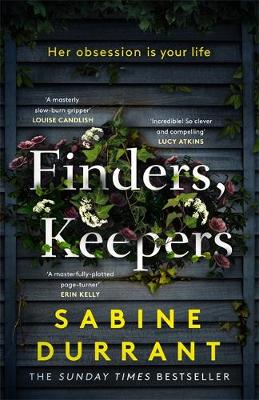Finders, Keepers : The mesmerising new thriller from the author of LIE WITH ME