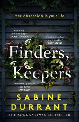 Finders, Keepers : A dark and twisty novel of scheming neighbours, from the author of Lie With Me