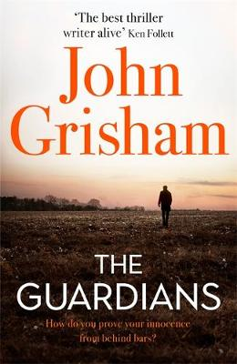 Picture of The Guardians : The explosive new thriller from international bestseller John Grisham