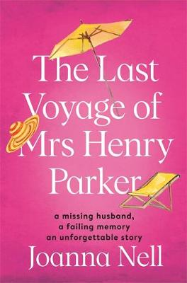 The Last Voyage of Mrs Henry Parker : An unforgettable love story from the author of Kindle bestseller THE SINGLE LADIES OF JACARANDA RETIREMENT VILLAGE