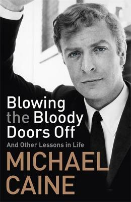 Picture of Blowing the Bloody Doors Off : And Other Lessons in Life