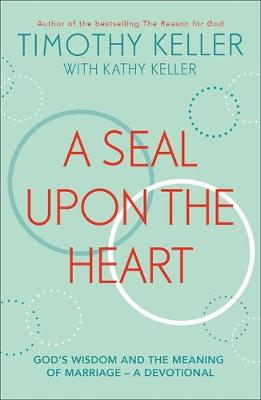 Picture of A Seal Upon the Heart : God's Wisdom and the Meaning of Marriage: a Devotional