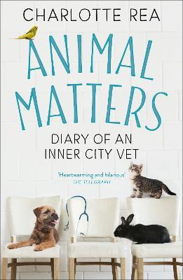 Animal Matters : Diary of an Inner City Vet