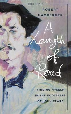Picture of A Length of Road : Finding Myself in the Footsteps of John Clare