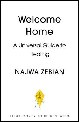 Welcome Home : A Guide to Building a Home For Your Soul