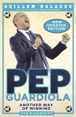Picture of Pep Guardiola : Another Way of Winning: The Biography
