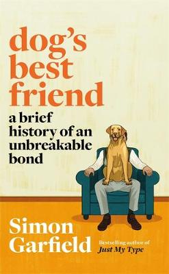 Dog's Best Friend : A Brief History of an Unbreakable Bond