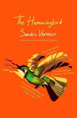 The Hummingbird : 'Masterly: a cabinet of curiosities and delights, packed with small wonders' (Ian McEwan)