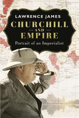 Churchill and Empire : Portrait of an Imperialist