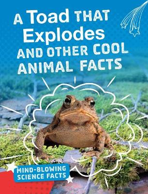 Picture of A Toad That Explodes : Cool Facts About Animals