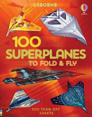 Picture of 100 Superplanes to Fold and Fly