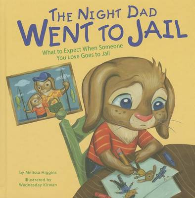 The Night Dad Went to Jail : What to Expect When Someone You Love Goes to Jail