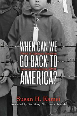 Picture of When Can We Go Back to America? : Voices of Japanese American Incarceration during WWII
