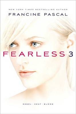 Fearless 3 : Rebel; Heat; Blood