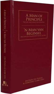 Picture of A Man of Principle / 'N Man Van Beginsel : The Life and Legacy of JC De Wet / Die Lewe En Nalatenskap Van JC De Wet