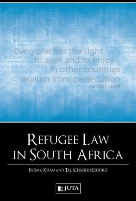 Refugee Law in South Africa : Includes Appendices on CD-ROM