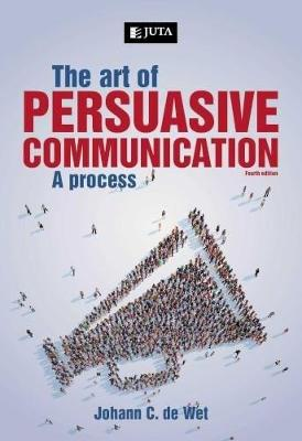 Picture of The art of persuasive communication : A process