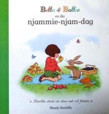 Bella & Bollie En Die Njammie-Njam-Dag: Boek 3