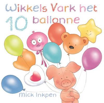 Wikkels vark het 10 ballonne