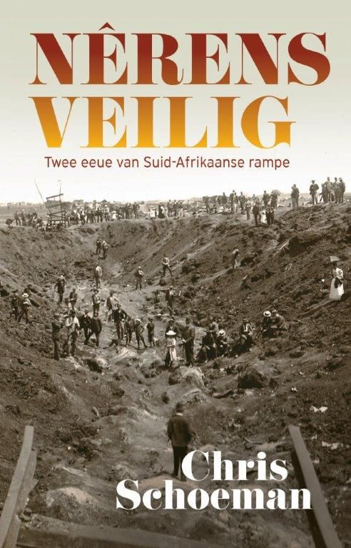 Nêrens Veilig : Twee Eeue van Suid-Afrikaanse Rampe