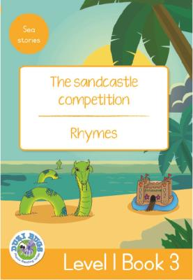 Picture of The Sandcastle Competition - Rhymes : Level 1, Book 3 : Grade 3: Yellow Level Reader