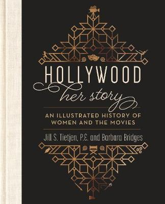 Picture of Hollywood : Her Story, An Illustrated History of Women and the Movies
