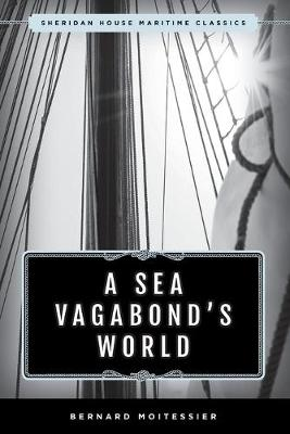 Picture of A Sea Vagabond's World : Boats and Sails, Distant Shores, Islands and Lagoons