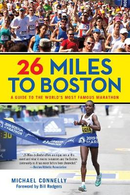 Picture of 26 Miles to Boston : A Guide to the World's Most Famous Marathon
