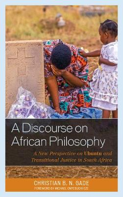 Picture of A Discourse on African Philosophy : A New Perspective on Ubuntu and Transitional Justice in South Africa