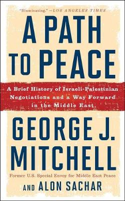 Picture of A Path to Peace: A Brief History of Israeli-Palestinian Negotiations and a Way Forward in the Middle East