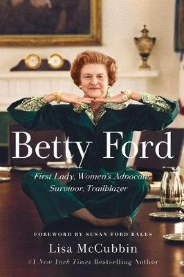 Picture of Betty Ford : First Lady, Women's Advocate, Survivor, Trailblazer