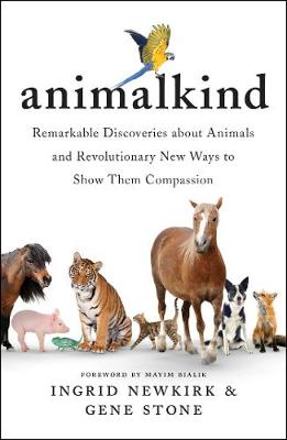 Picture of Animalkind : Remarkable Discoveries About Animals and Revolutionary New Ways to Show Them Compassion