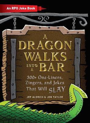 Picture of A Dragon Walks Into a Bar : An RPG Joke Book