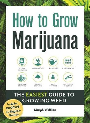 Picture of How to Grow Marijuana : The Easiest Guide to Growing Weed