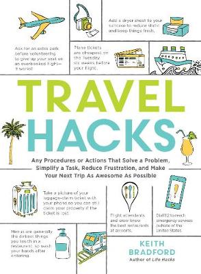 Travel Hacks : Any Procedures or Actions That Solve a Problem, Simplify a Task, Reduce Frustration, and Make Your Next Trip As Awesome As Possible