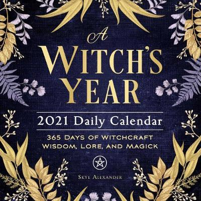 Picture of A Witch's Year 2021 Daily Calendar : 365 Days of Witchcraft Wisdom, Lore, and Magick