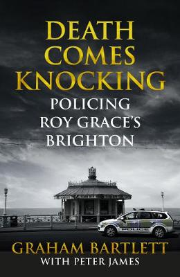 Picture of Death Comes Knocking : Policing Roy Grace's Brighton