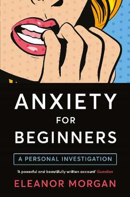 Picture of Anxiety for Beginners: A Personal Investigation