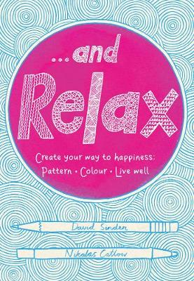 Picture of ...and Relax : Pattern, Colour, Live Well