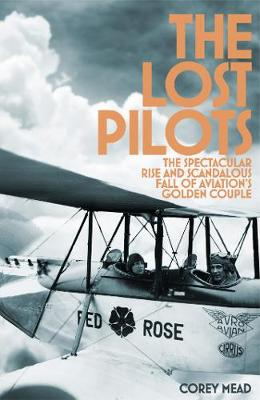 Picture of The Lost Pilots : The Spectacular Rise and Scandalous Fall of Aviation's Golden Couple