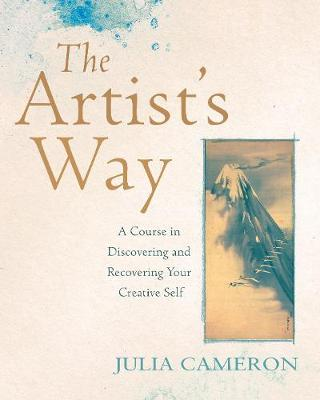 Picture of The Artist's Way : A Course in Discovering and Recovering Your Creative Self