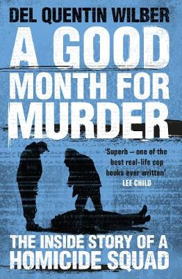 Picture of A Good Month For Murder : The Inside Story Of A Homicide Squad