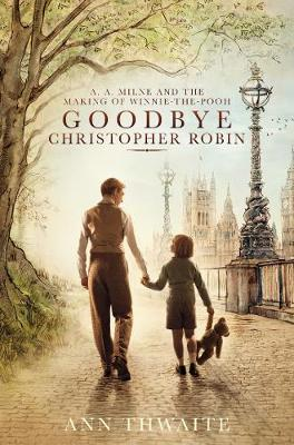 Picture of Goodbye Christopher Robin : A. A. Milne and the Making of Winnie-the-Pooh