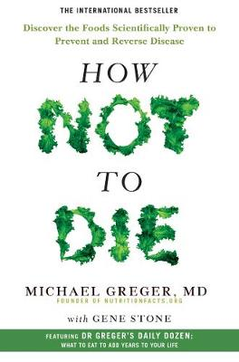 Picture of How Not To Die : Discover the foods scientifically proven to prevent and reverse disease