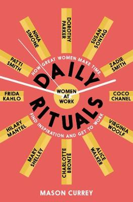 Picture of Daily Rituals Women at Work : How Great Women Make Time, Find Inspiration, and Get to Work