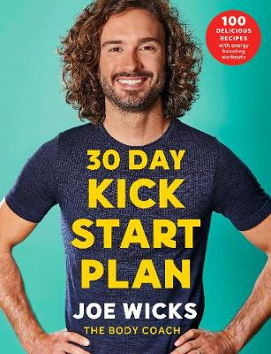 Picture of 30 Day Kick Start Plan : 100 Delicious Recipes with Energy Boosting Workouts