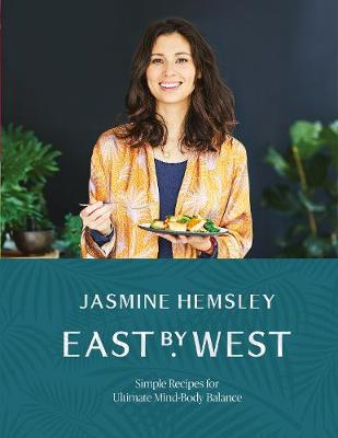 Picture of East by West : Simple Recipes for Ultimate Mind-Body Balance