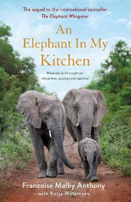 Picture of An Elephant in My Kitchen : What the herd taught me about love, courage and survival
