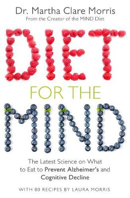 Picture of Diet for the Mind: The Latest Science on What to Eat to Prevent Alzheimer's and Cognitive Decline