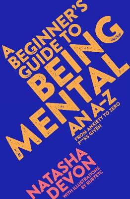 Picture of A Beginner's Guide to Being Mental : An A-Z